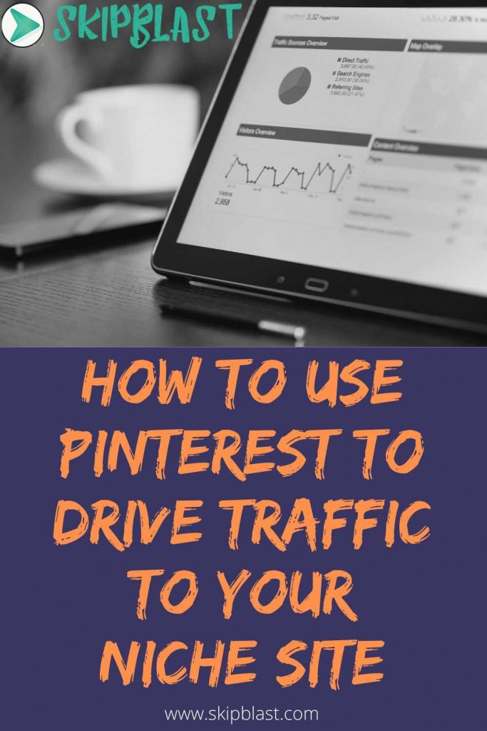 How to use Pinterest to drive traffic to your niche site