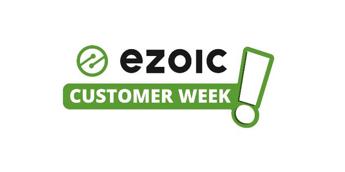 ezoic customer week